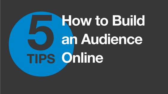how_to_build_an_online_audience.png
